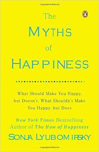 The Myths of Happiness: What Should Make You Happy, but Doesn't, What Shouldn't…