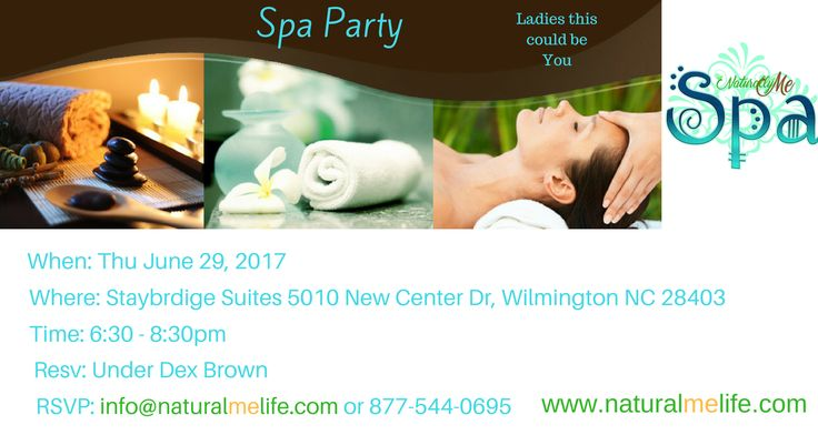 Naturally Me is having another Spa Party Ladies. RSVP today if you live in or around the Wilmington NC area. www.naturalmelife.com. See more details in Spa Events. #spa #relaxation #exhale #naturallyme #naturalmelife #lemongrassspa #twilightcurls #spatoyou #ladiesnite