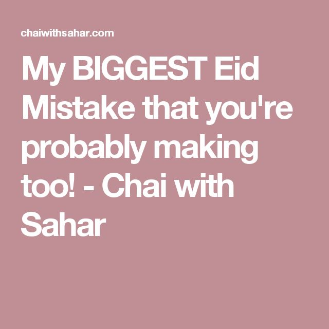 My BIGGEST Eid Mistake that you're probably making too! - Chai with Sahar