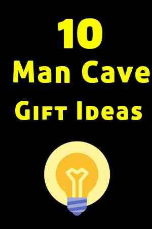 10 Man Cave Gift Ideas - Man Cave Must Haves