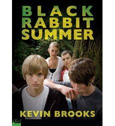 Black Rabbit Summer by Kevin Brooks. Thoughtful Pete, tough Pauly, twins Eric and Nicole, strange Raymond: as kids, they were tight. Now they've grown up — and apart. Before they go their separate ways for good, they decide to get together one last time on the night of the county fair. But, twisted by personal histories and fueled by pharmaceuticals, their brief reunion fails. Days later, a girl is found dead, her body dumped in the river. One of the group is the prime suspect . . .