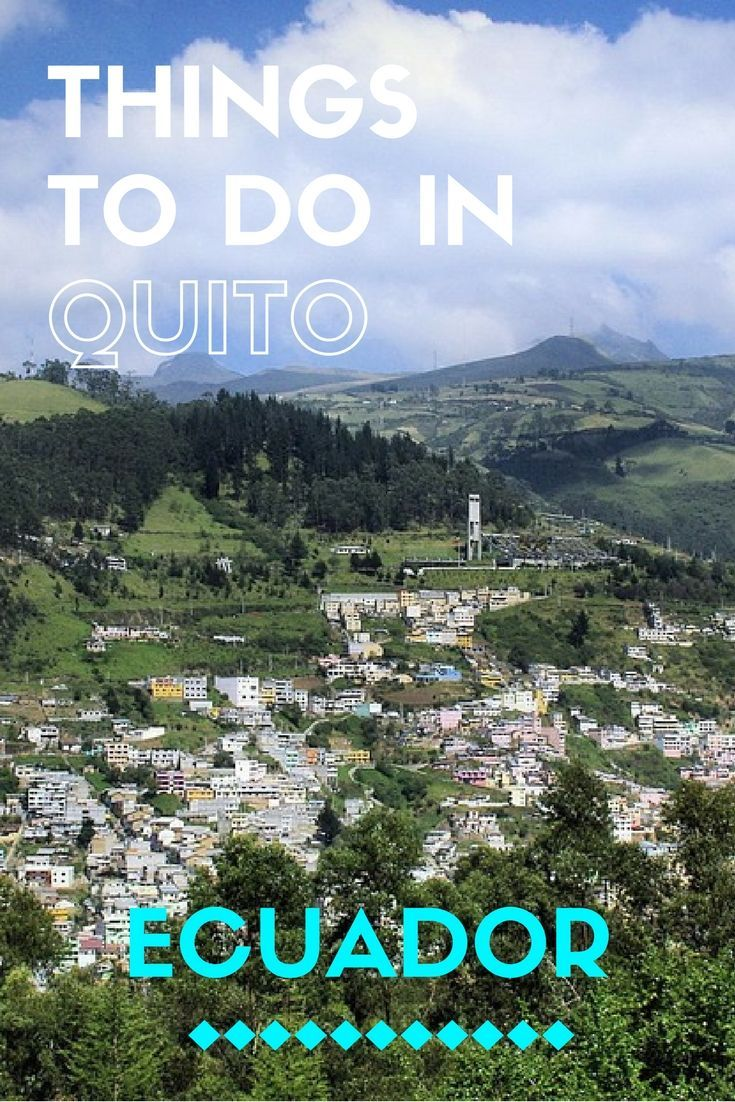 Things To Do in Quito, Ecuador. Click here to read more!