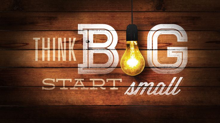 3 Reasons Why We Must Think Big.