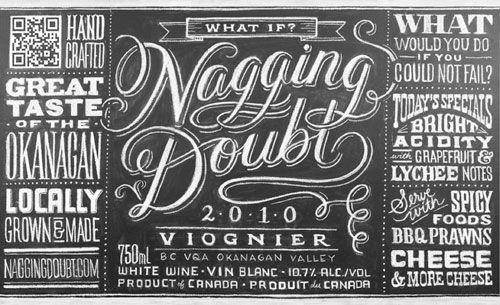 Dana Tanamachi chalkboard design. Video of Wine label for Nagging Doubt: http://naggingdoubt.com/viognier/  . via Design Sponge