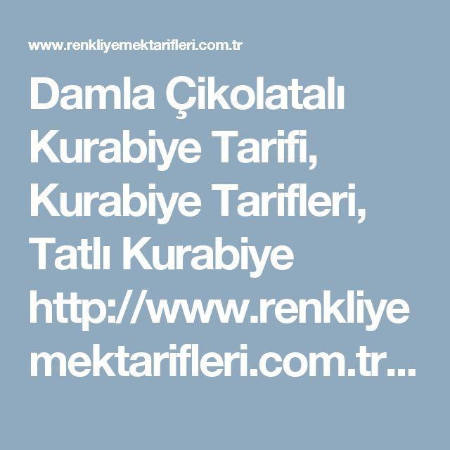 Damla Çikolatalı Kurabiye Tarifi, Kurabiye Tarifleri, Tatlı Kurabiye http://www.renkliyemektarifleri.com.tr/damla-cikolatali-kurabiye/