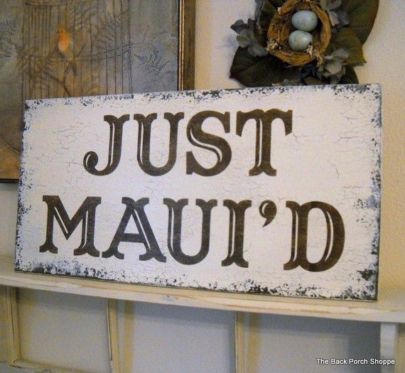 JUST MAUID for Hawaii or Maui Weddings 24 x by thebackporchshoppe, $46.95
