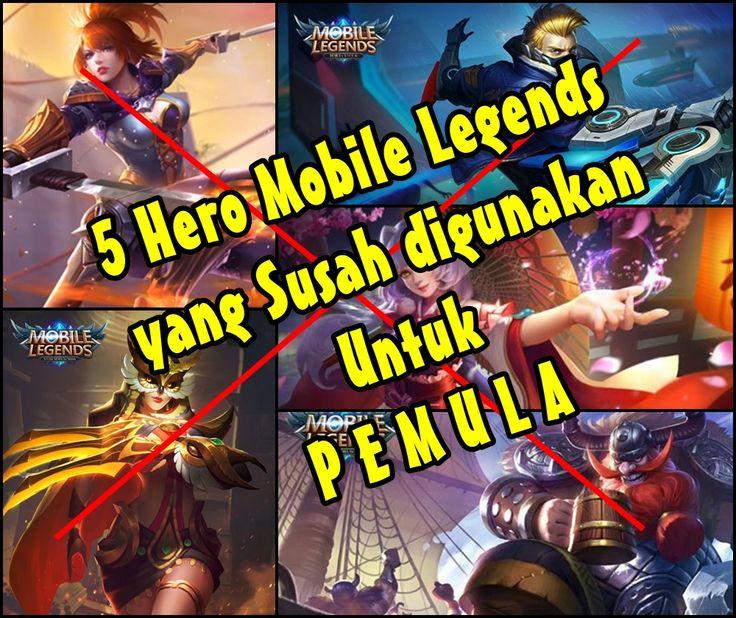 5 Hero Mobile Legends yang Susah Digunakan Untuk Pemula