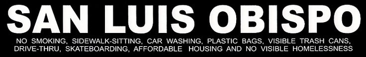 "SAN LUIS OBISPO, CALIFORNIA 93401  - - STICKER  San Luis Obispo - No Smoking, Sidewalk-Sitting, Car Washing, Plastic Bags, Visible Trash Cans, Drive-Thru, Skateboarding, Affordable Housing and No Visible Homelessness (B/W) Sticker (8.5"" x 1.38"") - $1.49 - 1-STK-21027"