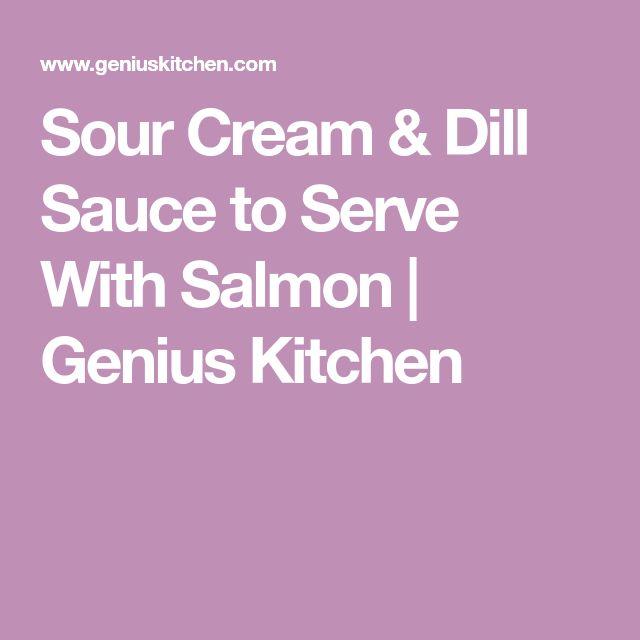 Sour Cream & Dill Sauce to Serve With Salmon | Genius Kitchen