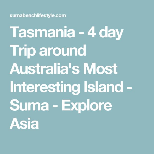 Tasmania - 4 day Trip around Australia's Most Interesting Island - Suma - Explore Asia