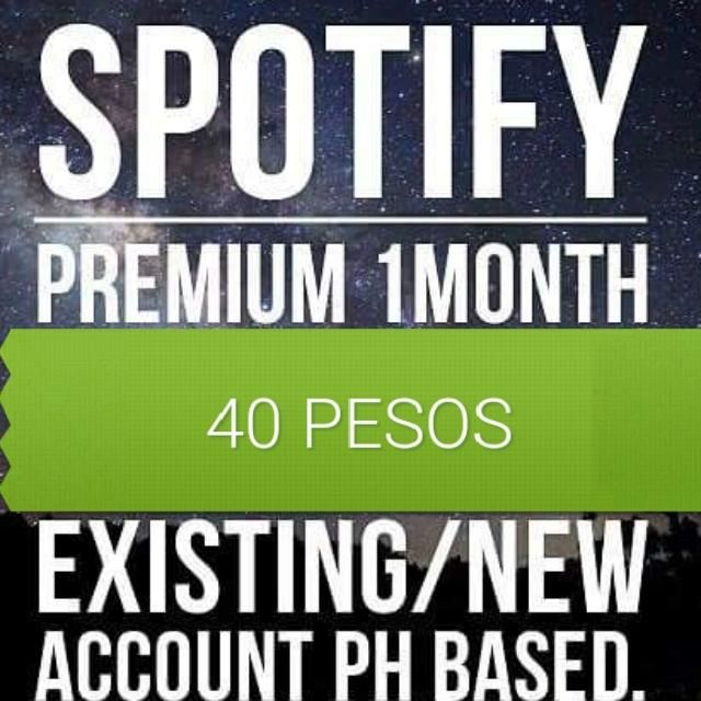 SPOTIFY PREMIUM FOR 40 PESOS PER MONTH!FOR NEW AND EXISTING ACCOUNTS! ORAre you up for a business