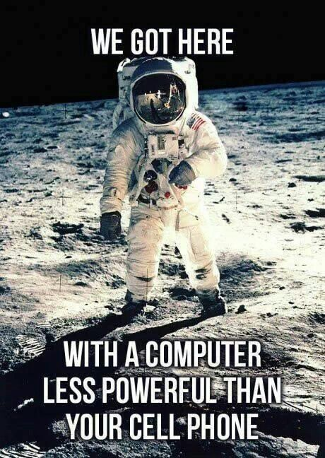We got to the moon with a computer less powerful than your cell phone. Humanity is truly incredible.