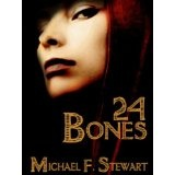 24 Bones (Kindle Edition)By Michael F. Stewart