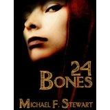 24 Bones (Kindle Edition)By Michael F. Stewart