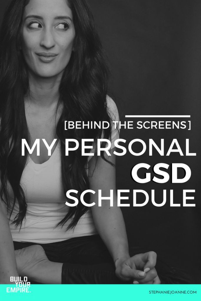 Behind the screens with my personal GSD schedule – Stephanie Joanne