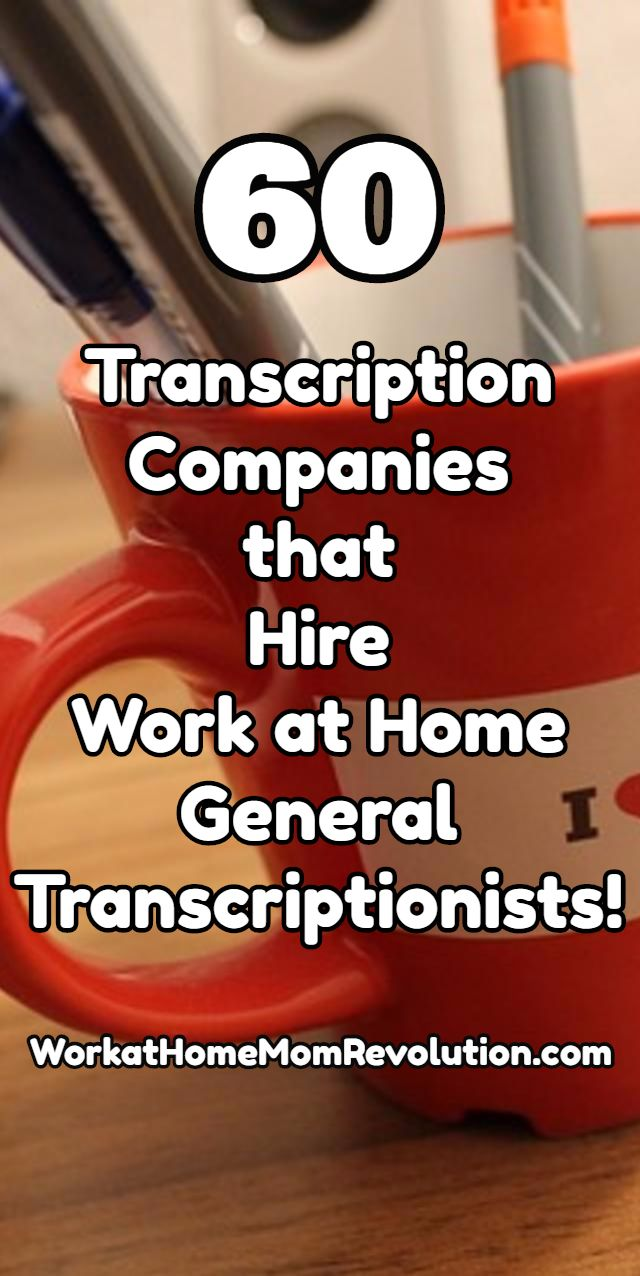 60 Transcription Companies that Hire Work at Home General Transcriptionists.