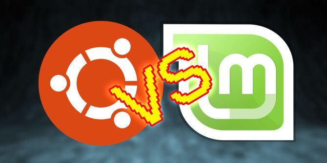 Linux Mint vs Ubuntu: Which Distro Should You Choose?