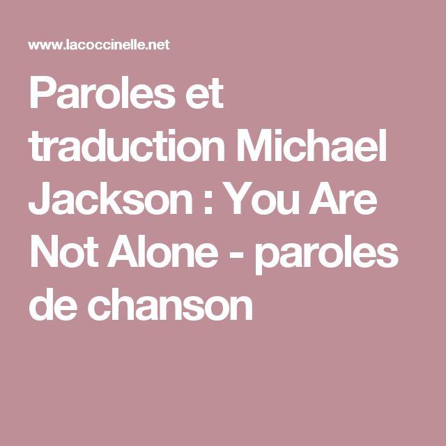 Paroles et traduction Michael Jackson : You Are Not Alone - paroles de chanson