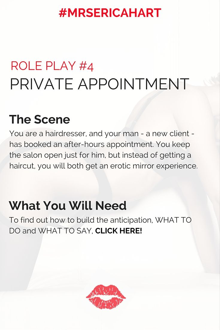 The Private Appointment Seduction Role Play! A sneak peak of what you will find in Erica's new book, Role Play Scripts for the Modern Woman.   -- Are you stuck in a sex rut? Learn how role play can add the sizzle back into any relationship. You won't be able to keep your hands off of each other…