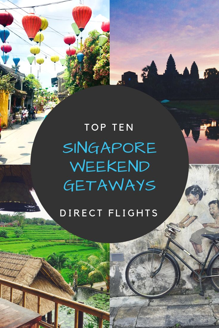 All The Best Weekend Trips From Singapore With A Direct Flight Best Weekend Getaways Best Weekend Trips Weekend Getaways