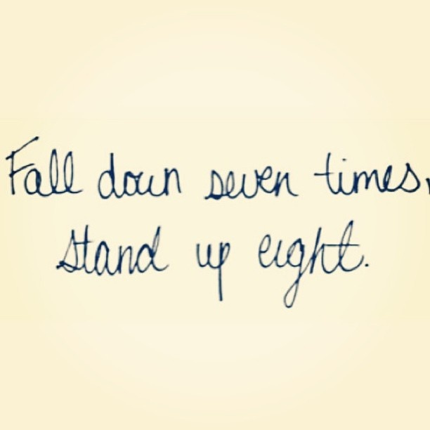 1000 images about quotes on pinterest for Fall down 7 times stand up 8 tattoo