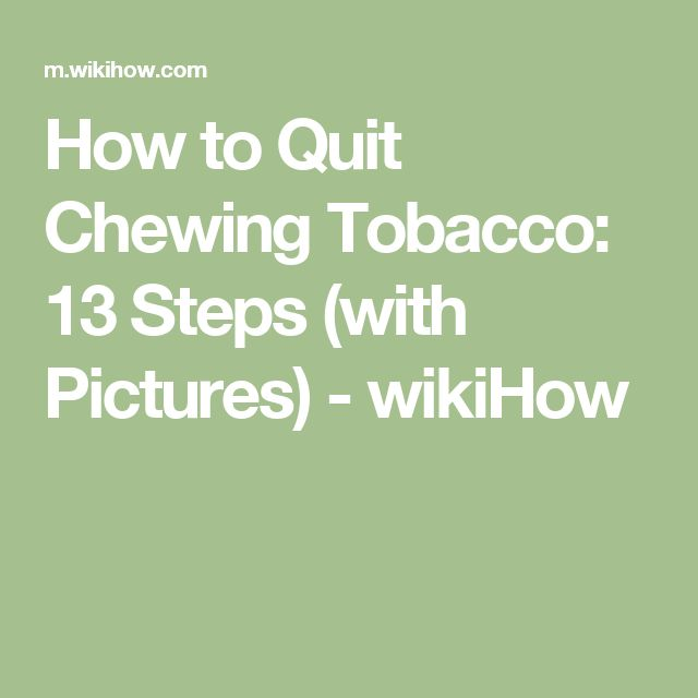 How to Quit Chewing Tobacco: 13 Steps (with Pictures) - wikiHow