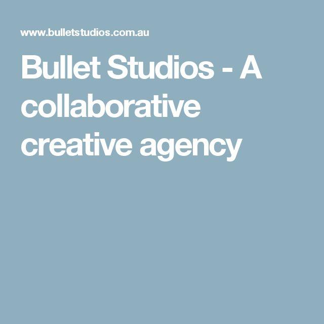 Bullet Studios - A collaborative creative agency
