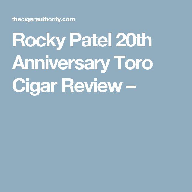 Rocky Patel 20th Anniversary Toro Cigar Review –