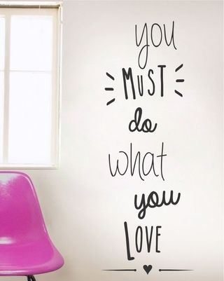you must do what you love vinilo frases decoracion