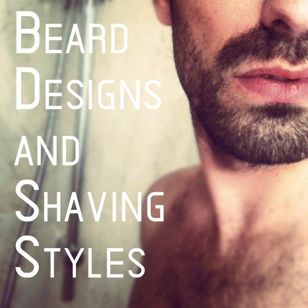 Beard Designs and Shaving Styles for Teens and Men