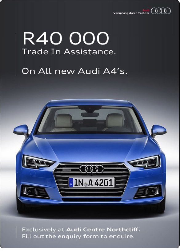 R40 000 Trade Assist on the new Audi A4