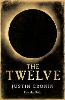 The Twelve by Justin Cronin    need need want!