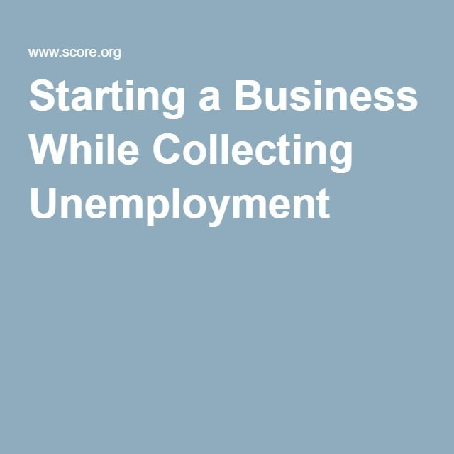 Starting a Business While Collecting Unemployment