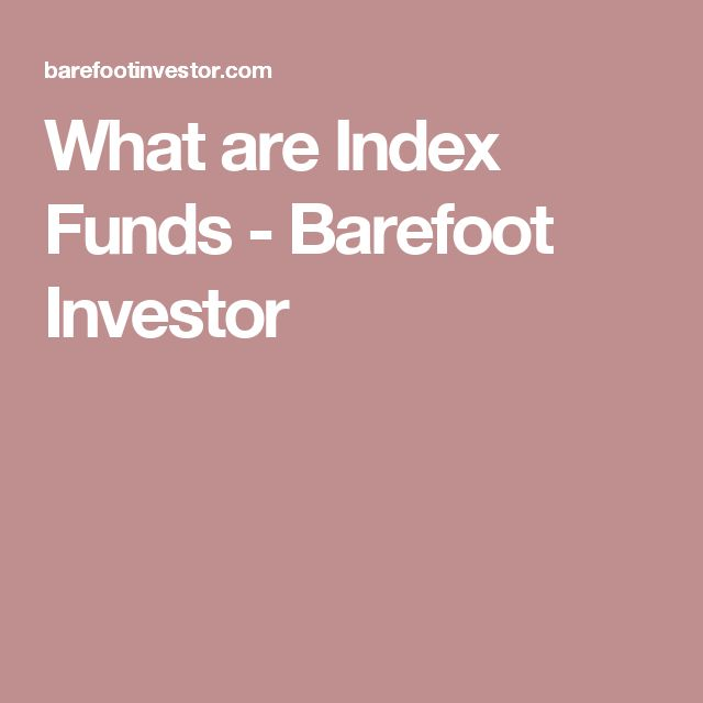 What are Index Funds - Barefoot Investor