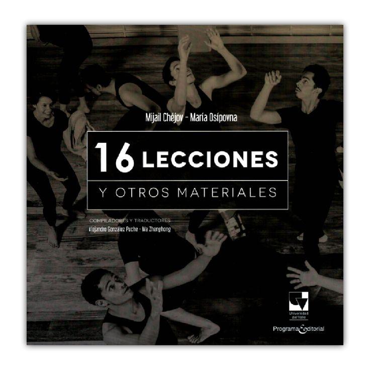 16 Lecciones y otros materiales – Mijail Chéjov y María Osípovna – Universidad del Valle  www.librosyeditores.com Editores y distribuidores.