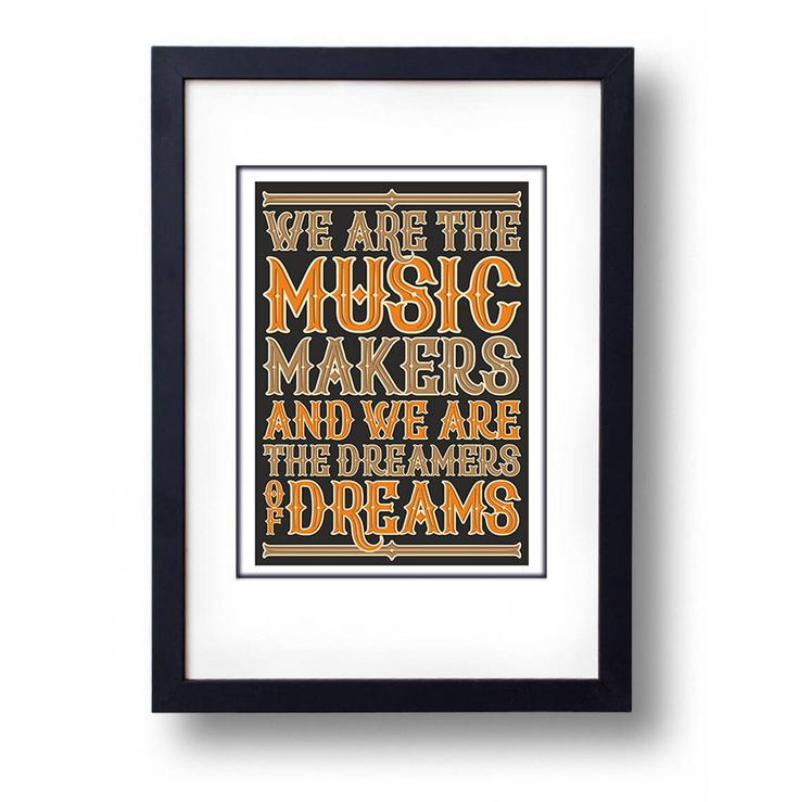 We Are The Music Makers by mammothcreativeworks on Etsy https://www.etsy.com/uk/listing/594328903/we-are-the-music-makers