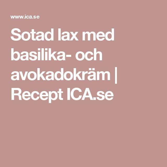 Sotad lax med basilika- och avokadokräm | Recept ICA.se