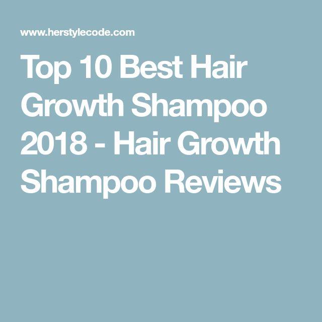 Top 10 Best Hair Growth Shampoo 2018 - Hair Growth Shampoo Reviews