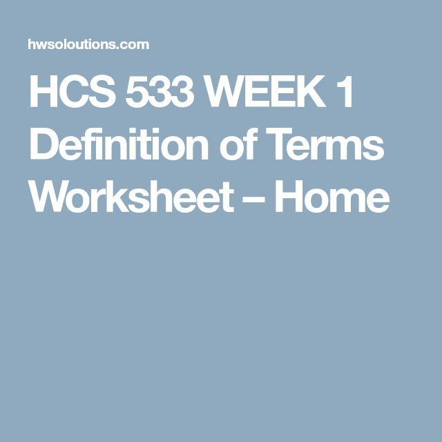 HCS 533 WEEK 1 Definition of Terms Worksheet – Home