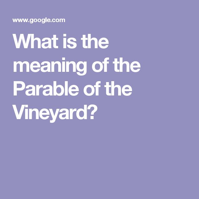 What is the meaning of the Parable of the Vineyard?