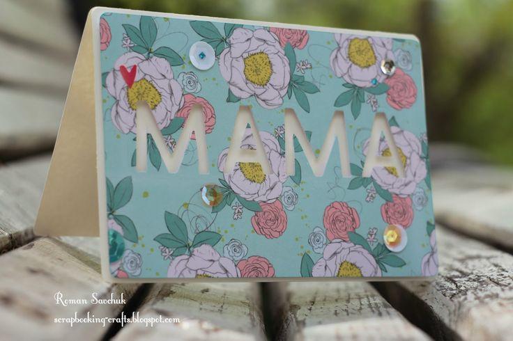 Scrapbooking Crafts: AEI♥U.Открытка к Дню Матери!