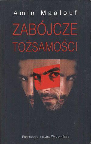 Zabójcze tożsamości, Amin Maalouf, PIW, 2002, http://www.antykwariat.nepo.pl/zabojcze-tozsamosci-amin-maalouf-p-14367.html