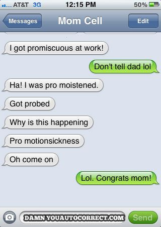 I got promiscuous at work.: Funny Autocorrects, Auto Correct Texts, Funny Stuff, Funny Auto Corrects Texts, Funnies, Humor, Autocorrect Fail, Mom