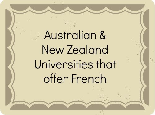 For Francophiles based in the South Pacific, 20 out of the 39 universities in Australia and 6 out of the 8 universities in New Zealand offer French.