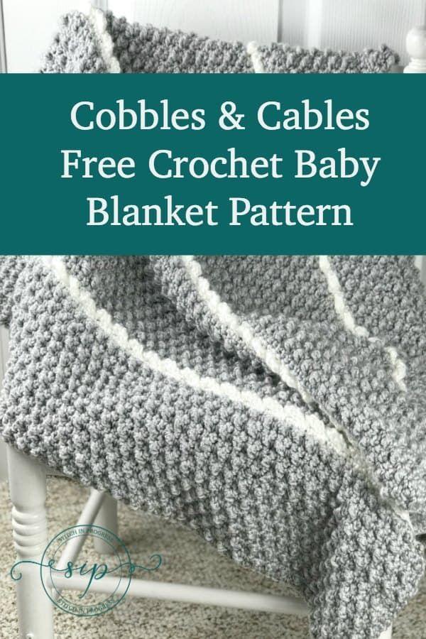 Crochet Baby Blanket Pattern Cobbles Cables Crochet
