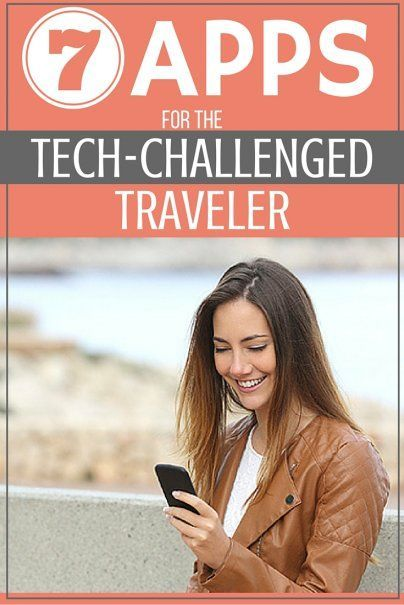 7 Apps for the Tech-Challenged Traveler