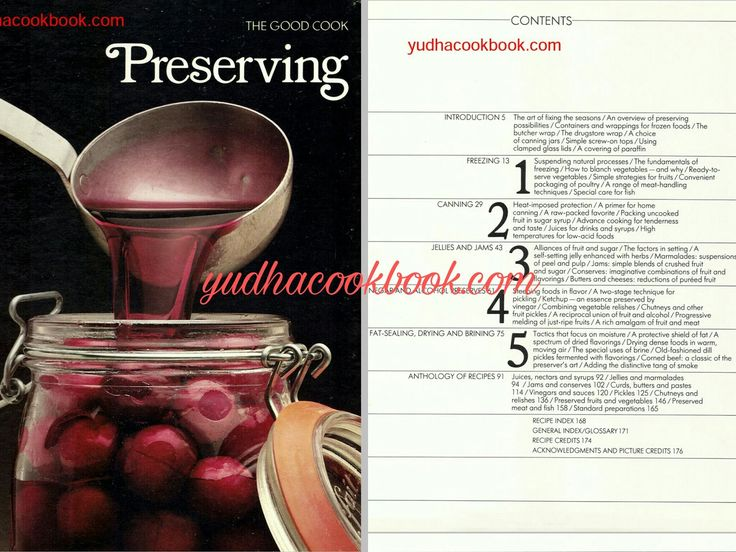 PRESERVING (THE GOOD COOK) - Chapters include: Introduction * Freezing * Canning * Jellies And Jams * Vinegar And Alcohol Preserves * Fat-Sealing, Drying And Brining * and much more... http://www.yudhacookbook.com/2016/11/preserving-good-cook.html?m=1