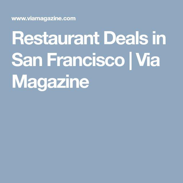 Restaurant Deals in San Francisco | Via Magazine