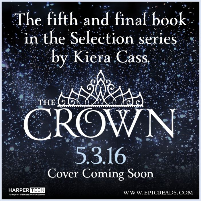 """The 5th book from The Selection Series by Kiera Cass! """"The Crown"""" comes out in May 3, 2016!! Can't wait!!"""