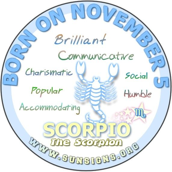 IF YOUR BIRTHDAY IS ON NOVEMBER 5, then likely you are a Scorpio who is extremely talented.